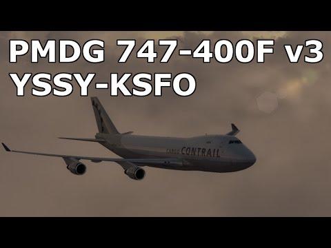 PMDG 747 v3 - P3D / YSSY - KSFO / IFR Cargo Flight - Contrail Air - Virtual Airline - Gameplay