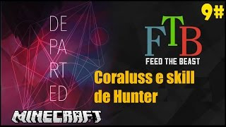 Minecraft Departed FTB - Boss Coralus e upando Skill de Hunter - 9# - Nevermine 2