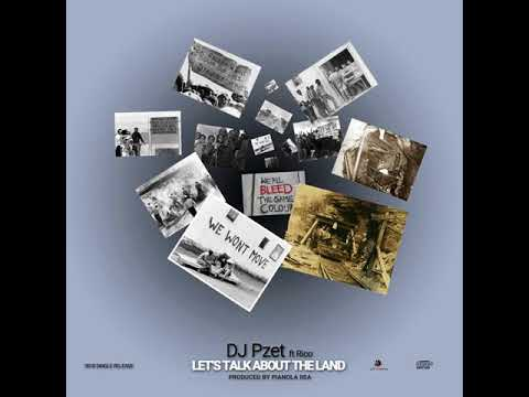 Dj Pzet: Let's Talk About The Land (feat. Rico)