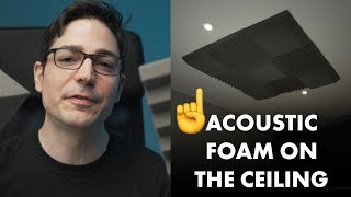 Acoustic Foam on the Ceiling