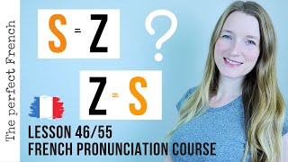 All the pronunciations of S and Z in French | French pronunciation | Lesson 46