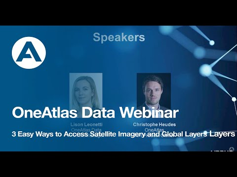 OneAtlas Data Webinar: 3 Easy Ways to Access Satellite Imagery and Global Layers