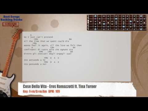 Cose Della Vita - Eros Ramazzotti ft. Tina Turner Guitar Backing Track with chords and lyrics
