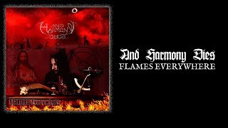 """AND HARMONY DIES """"Flames Everywhere"""""""