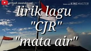 Lirik lagu CJR mata air