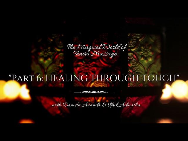 Healing through Touch: Part 2 of 7