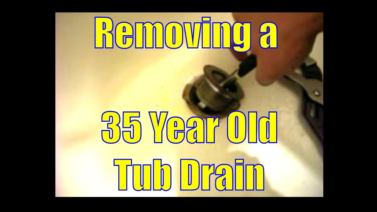 REMOVING A 35 YEAR OLD TUB DRAIN YouTube