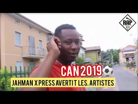 Can 2019 !Jahman Xpress Avertit Les Artistes