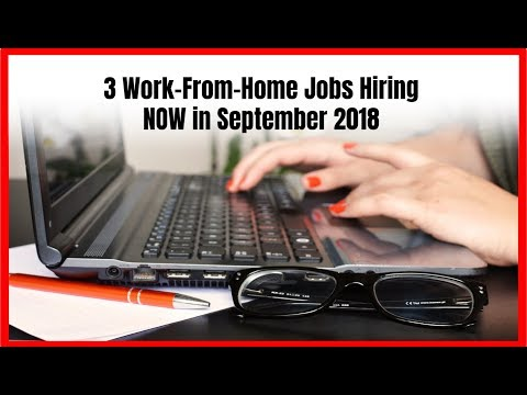 3 Work-From-Home Jobs Hiring Now in September 2018
