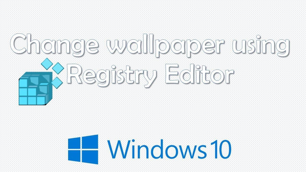 Change Wallpaper using Registry Editor - YouTube