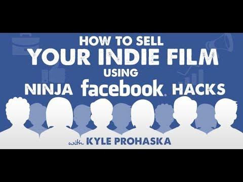 How to Sell Your Indie Film Using Ninja Facebook Hacks with Kyle Prohaska - Indie Film Hustle