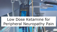 Low Dose Ketamine for Peripheral Neuropathy Pain