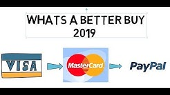 Visa,Mastercard or Paypal Whats a buy 2019
