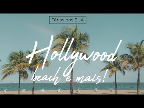 FC Vlog: Miami dia 3 (Hollywood Beach, Fort Lauderdale e Bayside Marketplace)  | | Fashion Clues