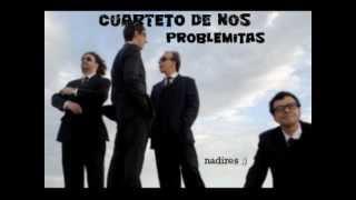 CUARTETO DE NOS - PROBLEMITAS .....