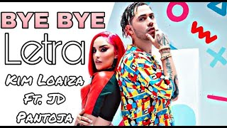 Bye Bye (VIDEO LETRA, LYRICS) - Kim Loaiza Ft. JD Pantoja l Juan De Dios Pantoja