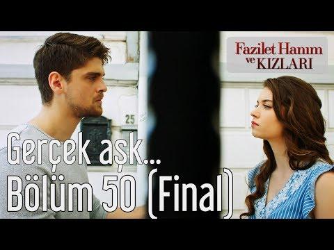 Fazilet Hanım ve Kızları 50. Bölüm (Final) - Gerçek Aşk...