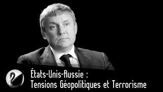 États-Unis-Russie : Tensions Géopolitiques et Terrorisme