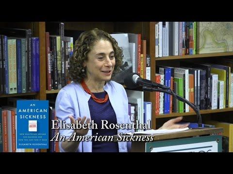 "Elisabeth Rosenthal, ""An American Sickness"""