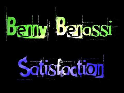 """BeNNy BeNaSSi   """"Satisfaction"""""""