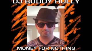 DJ Buddy Holly - Money For Nothing (Radio Edit)
