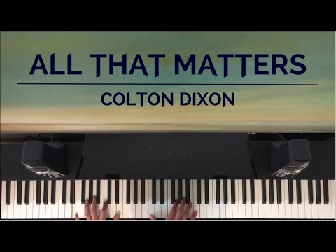 All That Matters  Colton Dixon    Tim Cheng