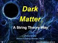 Dark Matter - A String Theory Way
