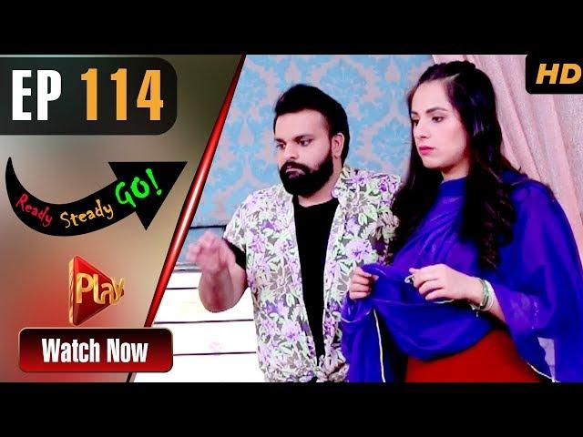 Ready Steady Go - Episode 114 | Play Tv Dramas | Parveen Akbar, Shafqat Khan | Pakistani Drama