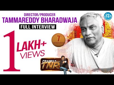 Tammareddy Bharadwaja Full Interview - Frankly With TNR #7 || Talking Movies With iDream #55