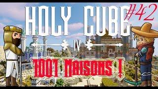 Holycube IV #42 - 1001 Maisons !