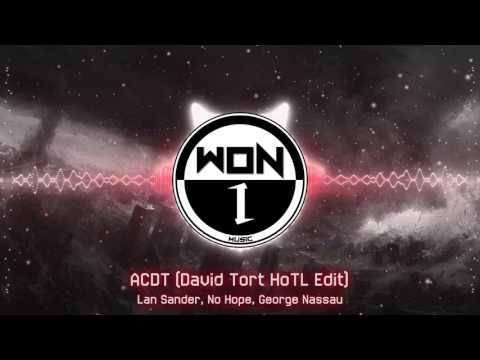 Lan Sander, No Hope, George Nassau - ACDT (David Tort HoTL Edit)