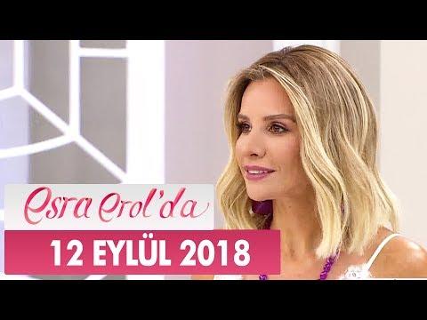 Esra Erol'da 12 Eylül 2018 - Tek Parça