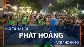 Người Hà Nội phát hoảng với phố đi bộ | VTC1