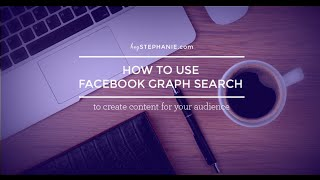 How to Use Facebook Graph Search to Create Content Your Audience Wants