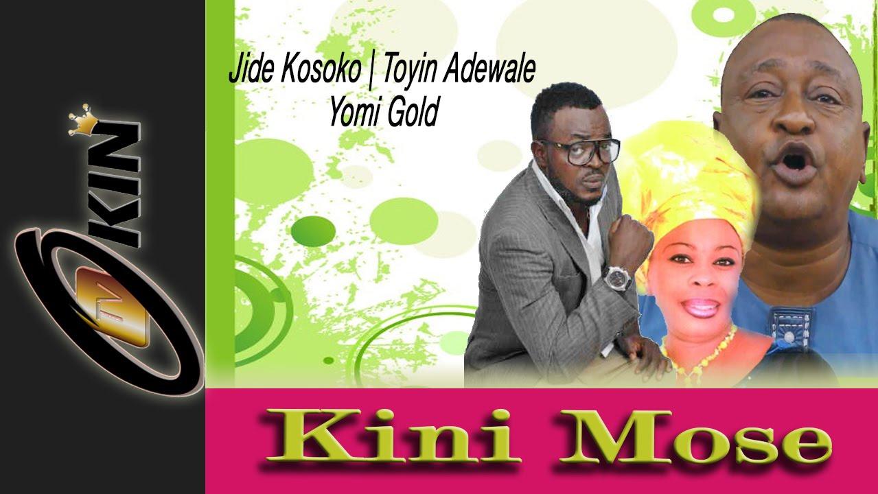 Download KINI MOSE Starring Jide Kosoko Latest Yoruba Nollywood Movie