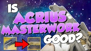 How to Masterwork Legend of Acrius! Is It Good? [Destiny 2]
