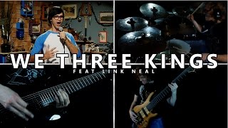 We Three Kings (feat. Link Neal) - Metal Cover || BillyTheBard11th