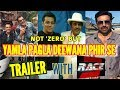RACE 3 THIS EID WILL NOT HAVE  SRK'S ' ZERO ' BUT YAMLA PAGLA DEEWANA PHIR SE TRAILER | SALMAN KHAN
