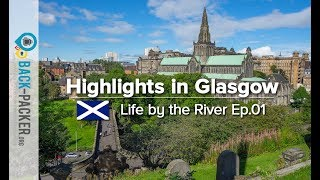 Weekend Guide Glasgow: Things to do & Insider Tips by Locals (Life by the River Ep.01)