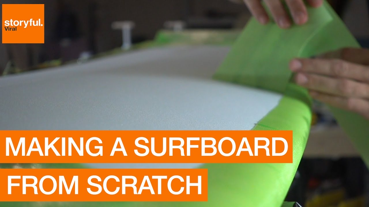 Making A Surfboard From Scratch Youtube
