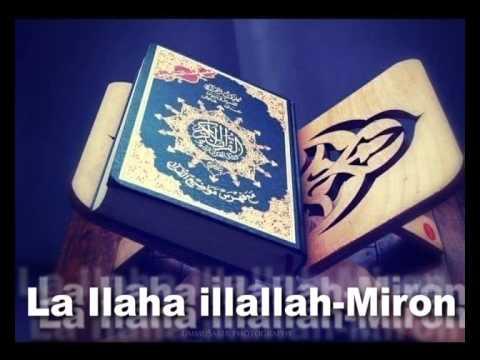 La Ilaha illallah Miron My life production