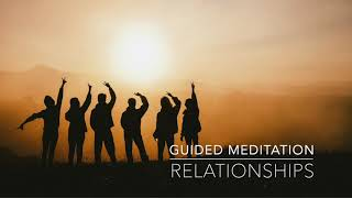 RELATIONSHIPS: 10 Minute Guided Meditation | A.G.A.P.E. Wellness