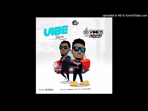 OD Woods ft. Orezi & DJ Banky - Vibe (Remix)