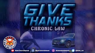 Chronic Law - Give Thanks [Official Audio Visual]