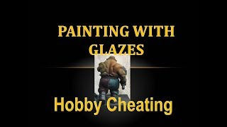 Hobby Cheating 122 - How to Glaze