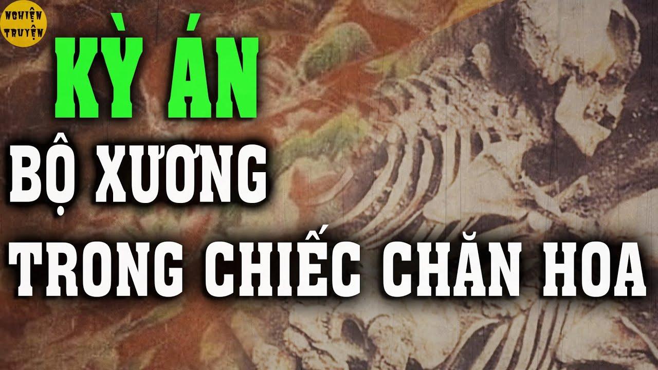 [Kỳ Án] HÀI CỐT TRONG CHIẾC CHĂN HOA | Rúng động tỉnh Nghệ An sau 14 năm 😱 quá hãi