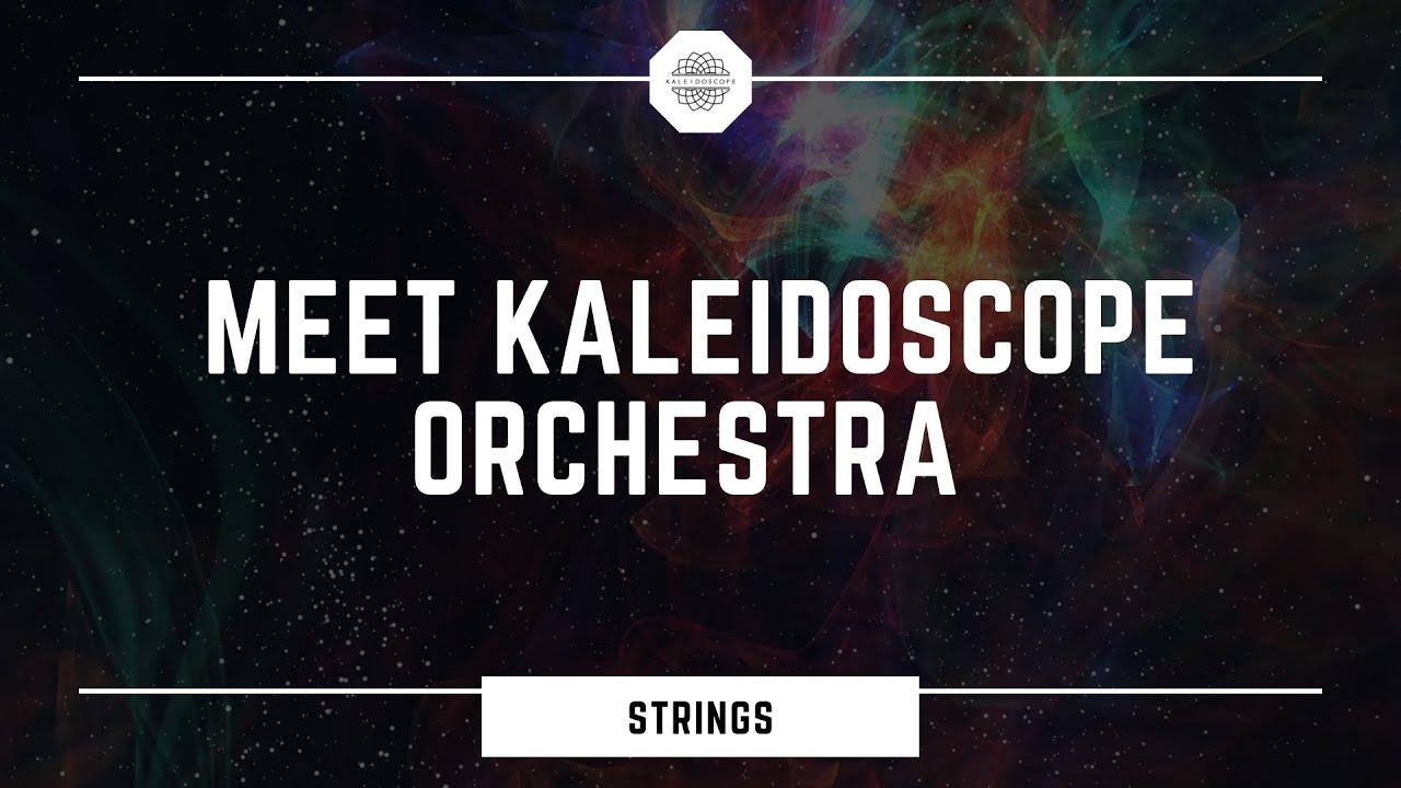 Meet Kaleidoscope Orchestra - Strings