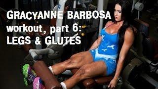 Грациана Барбоза, тренировка ног и ягодиц, часть 6