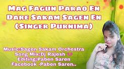 Mag Fagun Parao En Dare Sakam Sagen En+(Singer+Purnima)New Santali Fansan Video 2019