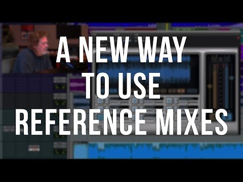 A New Way To Use Reference Mixes - ITL #93